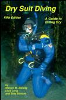Dry Suit Diving, Fifth Edition is a major revision of the most popular and comprehensive book on dry suit diving. This book is especially geared toward the person who is considering the purchase of a dry suit and wants to know what dry suit diving is all about. It is a much more extensive book than most other dry suit texts. | Steve Barsky, Dick Long, and Bob Stinton